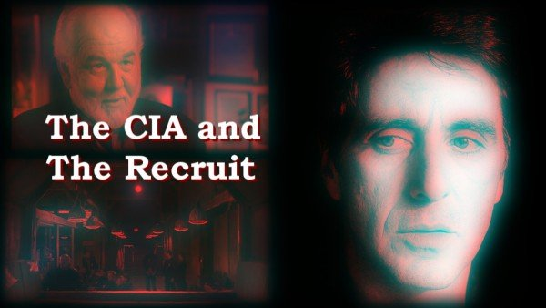The CIA and The Recruit – The CIA and Hollywood episode 03