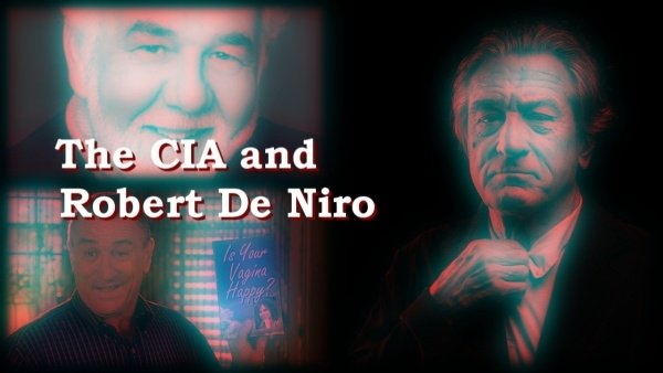 The CIA and Robert De Niro – The CIA and Hollywood episode 02