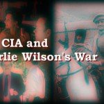 The CIA and Charlie Wilson's War – The CIA and Hollywood 06