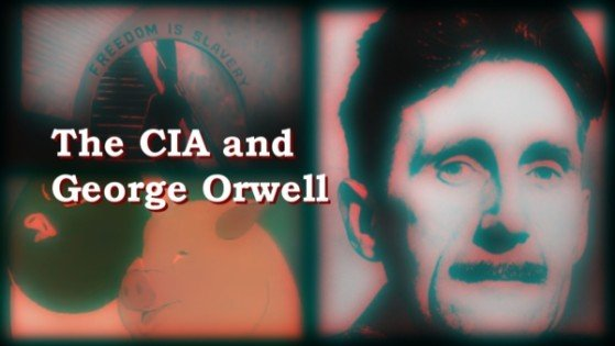 The CIA and George Orwell - The CIA and Hollywood episode 01