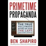 Review – Primetime Propaganda: The True Hollywood Story of How The Left Took Over Your TV